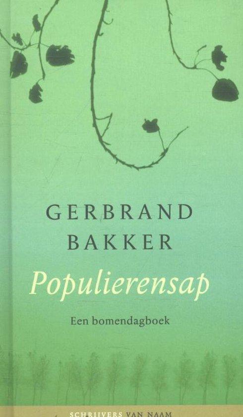 Schrijvers van naam - Populierensap - Gerbrand Bakker |