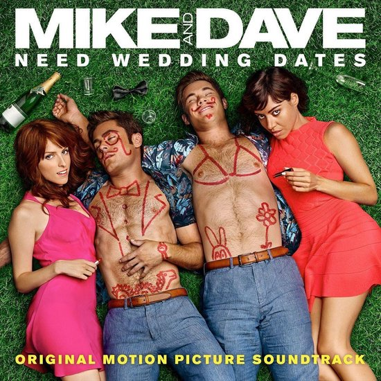 Mike and Dave Need Wedding Dates [Original Motion Picture Soundtrack]