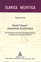 Daniil Charms' Unkindliche Kindlichkeit