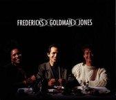 Fredericks, Goldman, Jones