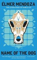Boek cover Name of the Dog: A Lefty Mendieta Investigation (Book 3) van Elmer Mendoza