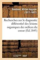 Recherches Sur Le Diagnostic Differentiel Des Lesions Organiques Des Orifices Du Coeur