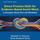 Direct Practice Skills for Evidence-Based Social Work