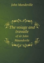 The Voiage and Travaile of Sir John Maundevile