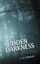 Sudden Darkness
