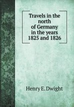 Travels in the North of Germany in the Years 1825 and 1826