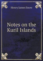 Notes on the Kuril Islands