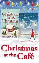 Christmas At The Café: Christmas at the Gingerbread Café / Chocolate Dreams at the Gingerbread Cafe / Christmas Wedding at the Gingerbread Café / Wish Upon a Christmas Cake