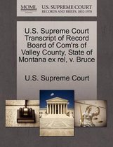 U.S. Supreme Court Transcript of Record Board of Com'rs of Valley County, State of Montana Ex Rel, V. Bruce