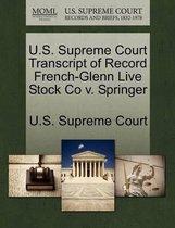 U.S. Supreme Court Transcript of Record French-Glenn Live Stock Co V. Springer