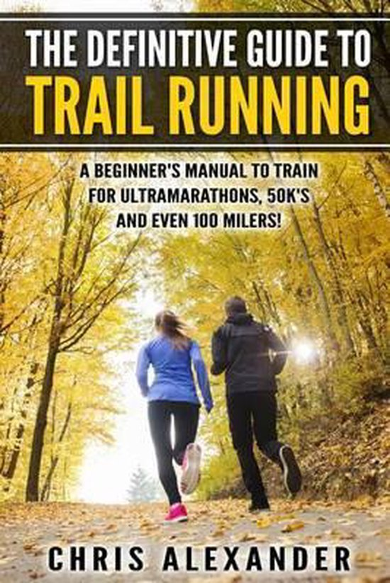 The Definitive Guide to Trail Running