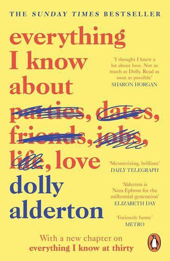 Boek cover Everything I Know About Love van Dolly Alderton (Onbekend)
