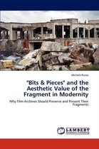 Bits & Pieces and the Aesthetic Value of the Fragment in Modernity