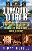 3 Day Guide to Berlin -A 72-Hour Definitive Guide on What to See, Eat and Enjoy