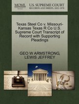 Texas Steel Co V. Missouri-Kansas Texas R Co U.S. Supreme Court Transcript of Record with Supporting Pleadings