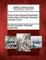 Acts of the General Assembly of the State of South-Carolina. Volume 2 of 2
