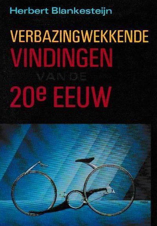 Verbazingwekkende vindingen 20e eeuw - Herbert Blankesteijn |