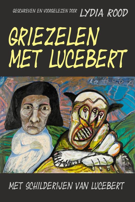Griezelen met Lucebert