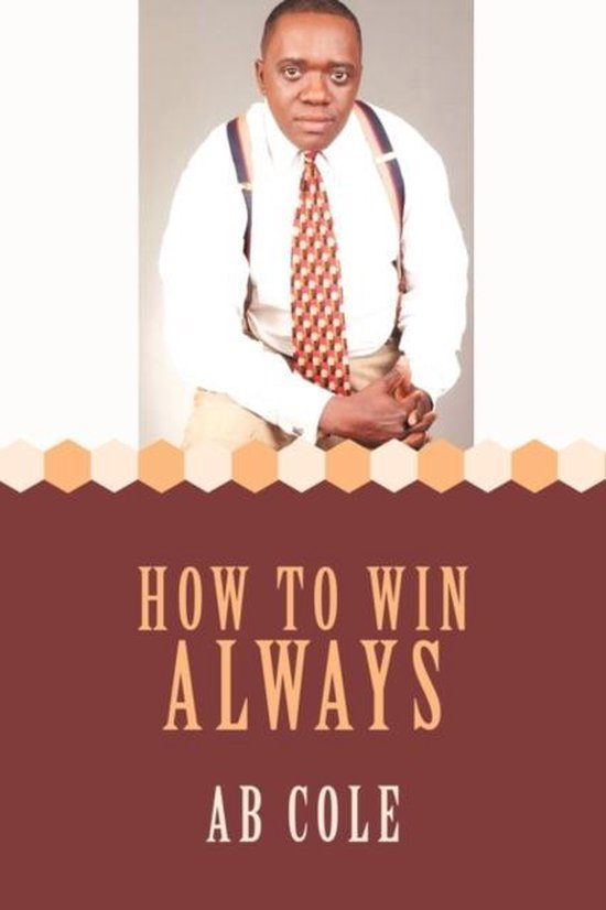 How to Win Always