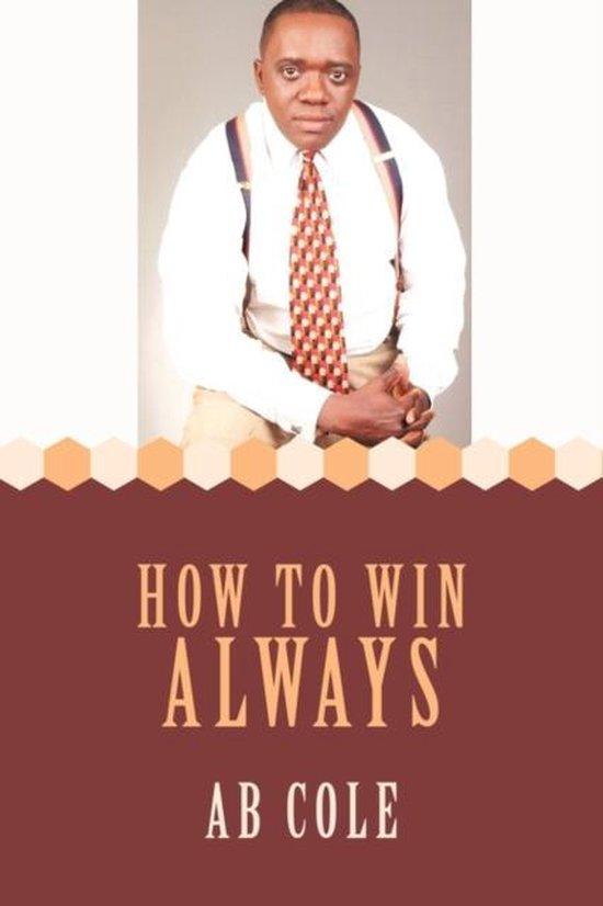 How to Win Always