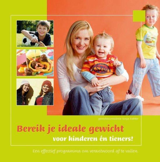 Boek cover Bereik je ideale gewicht voor kinderen én tieners! van S. Bakker (Paperback)