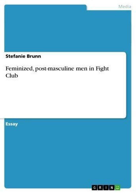 Feminized, post-masculine men in Fight Club