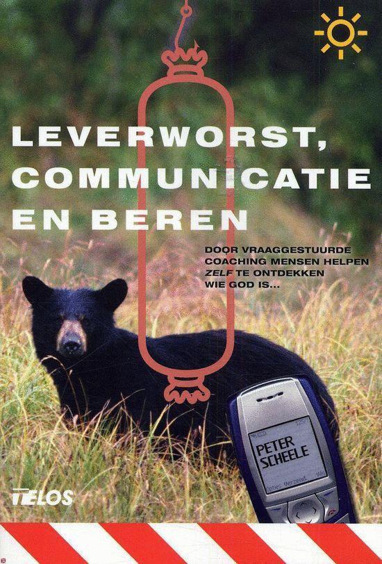 Leverworst, Communicatie En Beren - Peter Scheele |