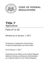 Code of Federal Regulations Title 7 Agriculture Parts 27 to 52 Revised as of January 1, 2017