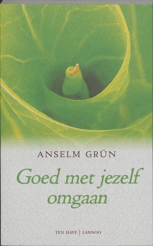 Goed Met Jezelf Omgaan - Anselm Grün pdf epub
