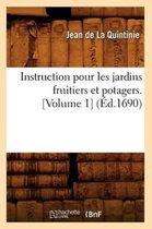 Instruction pour les jardins fruitiers et potagers. [Volume 1] (Ed.1690)
