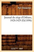 Journal Du Siege d'Orleans, 1428-1429 (Ed.1896)