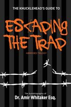 The KnuckleHead's Guide to Escaping The Trap