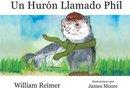 Un Huron Llamado Phil