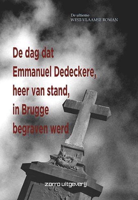 De dag dat Emmanuel Dedeckere, heer van stand, in Brugge begraven werd