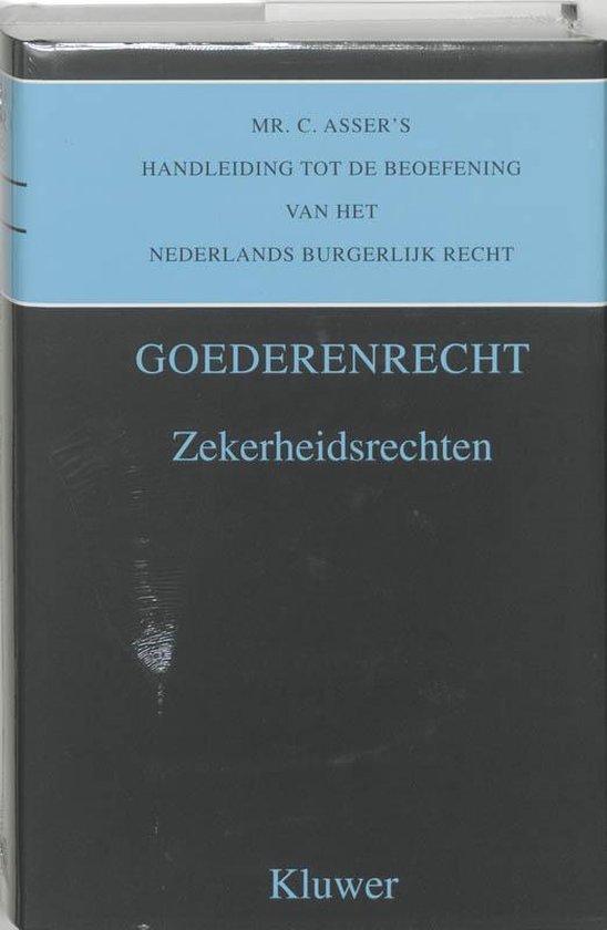 Mr. C. Asser's Handleiding Tot De Beoefening Van Het Nederlands Burgerlijk Recht deel 3-III Goederenrecht. Zekerheidsrechten - C. Asser | Fthsonline.com