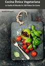Cocina étnica vegetariana