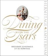 Dining with the Tsars. Breekbare schoonheid uit de Hermitage