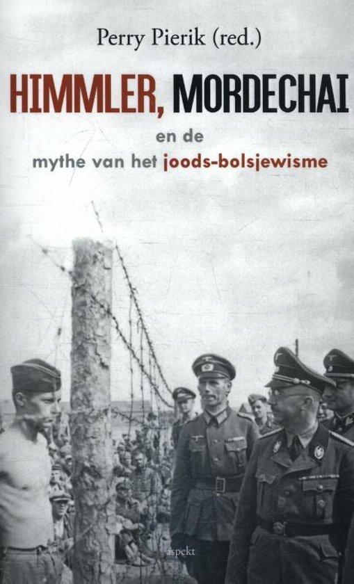 Himmler, Mordechai en de mythe van het joods-bolsjewisme - Perry Pierik |