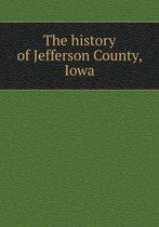 The History of Jefferson County, Iowa