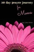 30 Day Prayer Journey for Moms
