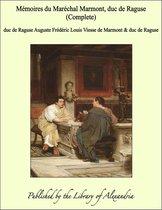 Mémoires Du Maréchal Marmont, Duc De Raguse (1774-1852) (Complete)