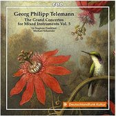 Georg Philipp Telemann: The Grand Concertos for Mixed Instruments, Vol. 5