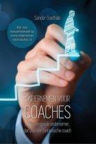 Ondernemen voor coaches - eerst een goede ondernemer, dan pas een fantastische coach