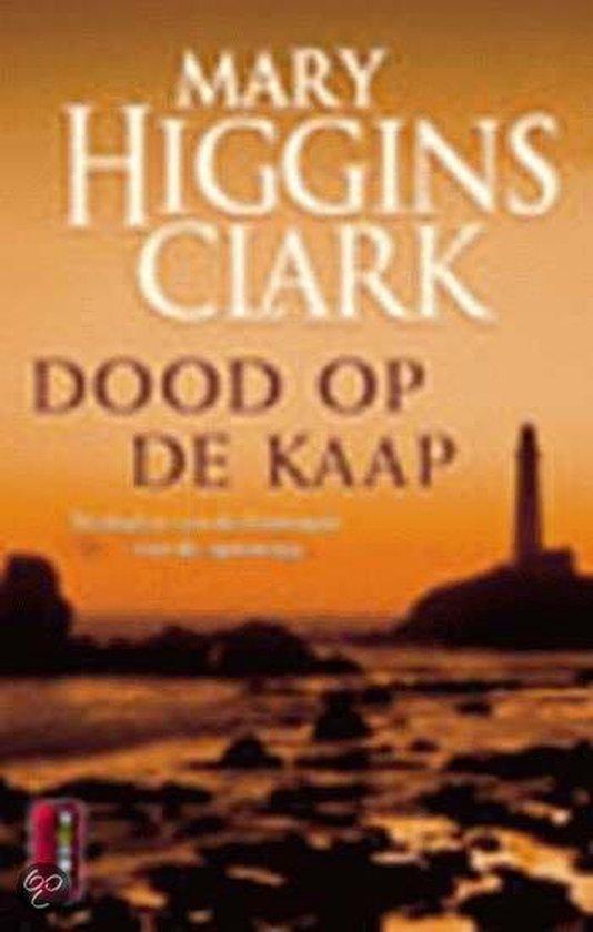 Dood Op De Kaap - Mary Higgins Clark |