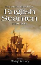 The Social History of English Seamen, 1650-1815