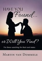 Have You Found... or Will You Find?