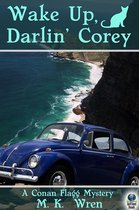 Wake Up Darlin' Corey (A Conan Flagg Mystery, #6)