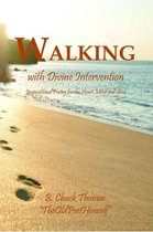 Walking with Divine Intervention