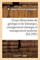 Cours elementaire de geologie et de botanique, enseignement classique et enseignement moderne