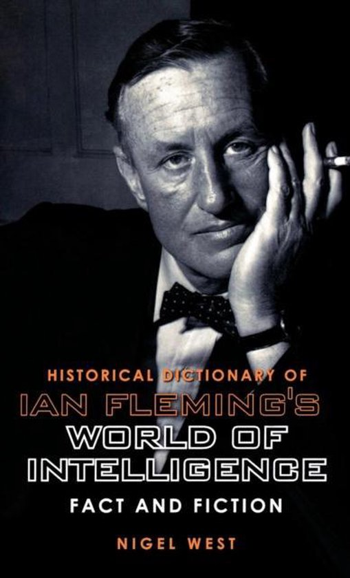 Historical Dictionary of Ian Fleming's World of Intelligence